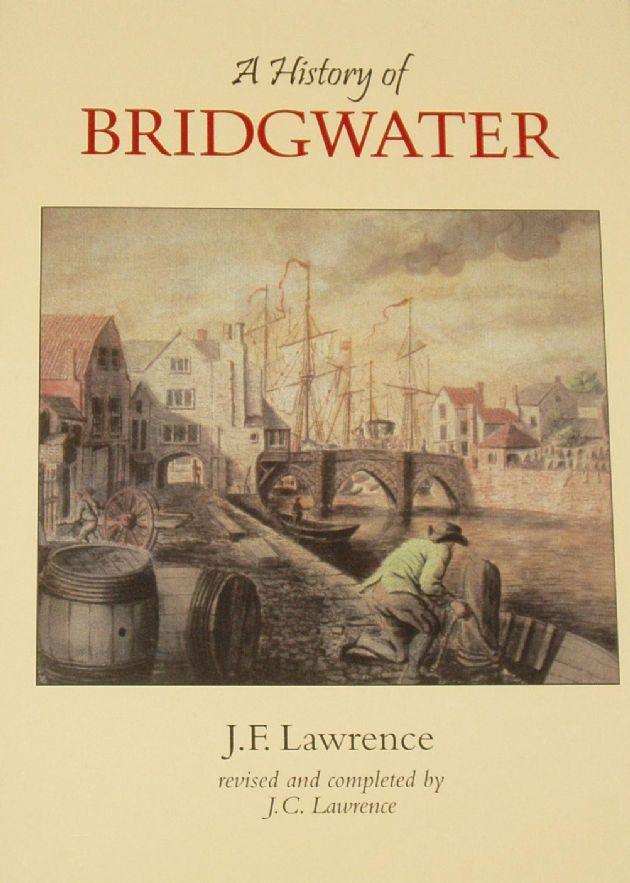 A History of Bridgwater, by J.F. Lawrence